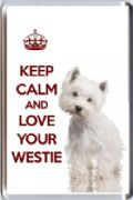 KEEP CALM and LOVE YOUR WESTIE with a West Highland Terrier Image Fridge Magnet